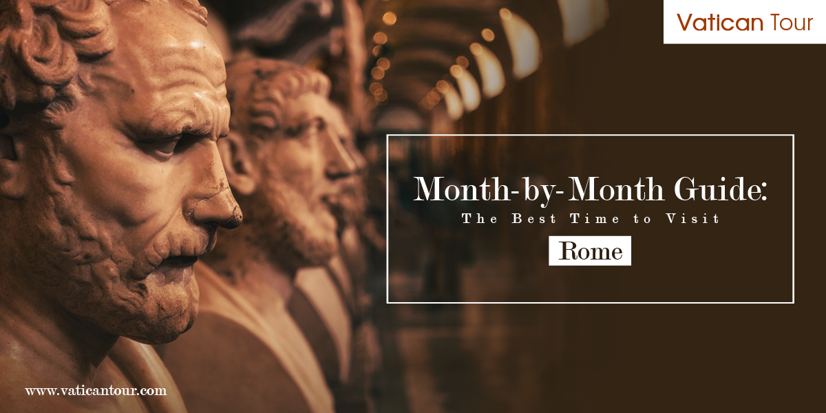 Month-by-Month Guide: The Best Time to Visit Rome