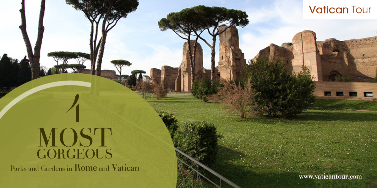 4 Most Gorgeous Parks and Gardens in Rome and Vatican