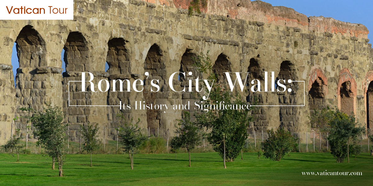 Rome's City Walls: Its History and Significance
