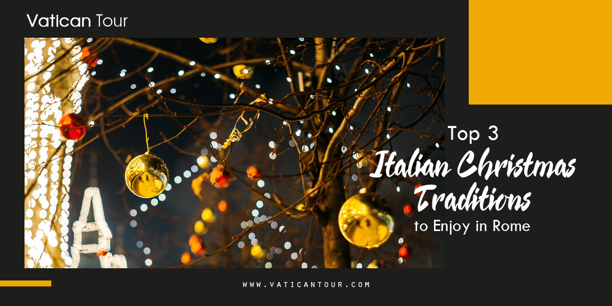 Top 3 Italian Christmas Traditions to Enjoy in Rome