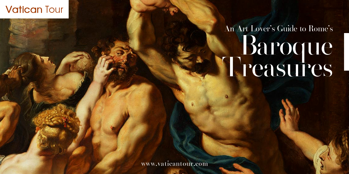 An Art Lover's Guide to Rome's Baroque Treasures