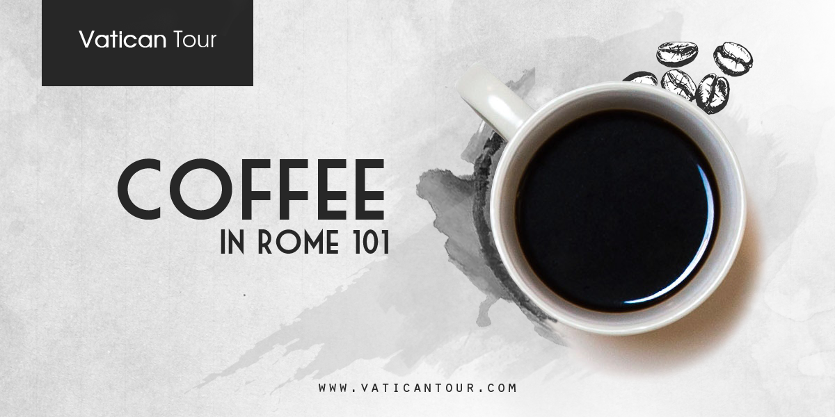Coffee in Rome 101