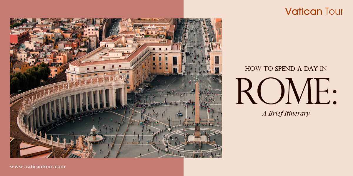 How to Spend a Day in Rome: A Brief Itinerary