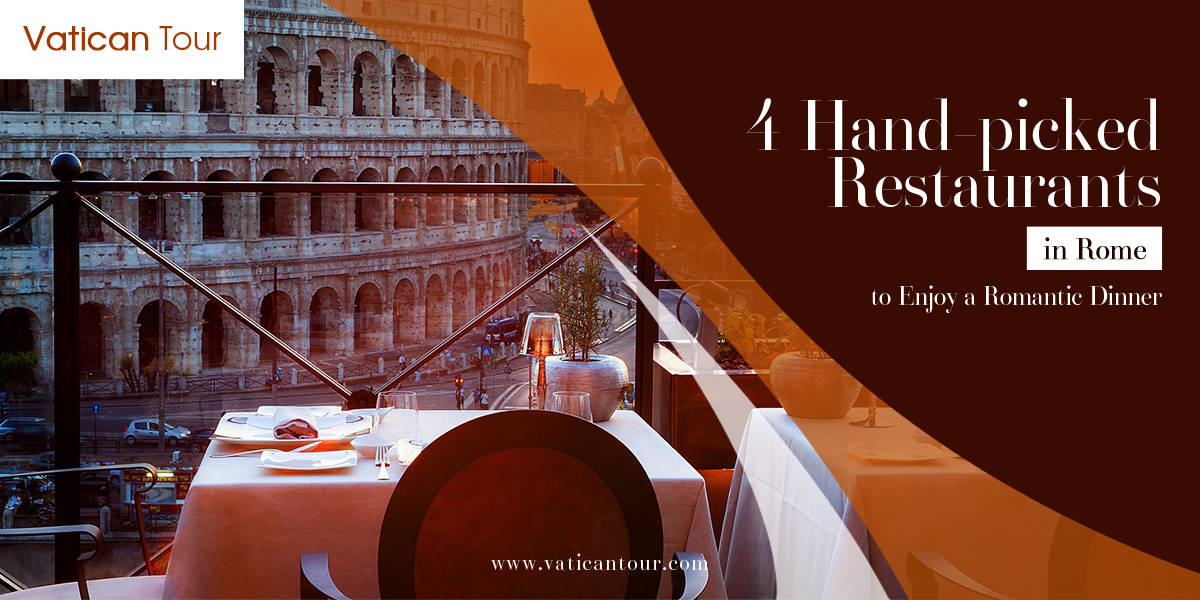 4 Hand-picked Restaurants in Rome to Enjoy a Romantic Dinner