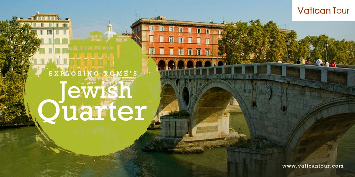Exploring Rome's Jewish Quarter