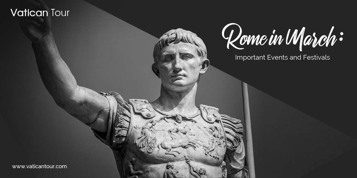 Rome in March: Important Events and Festivals
