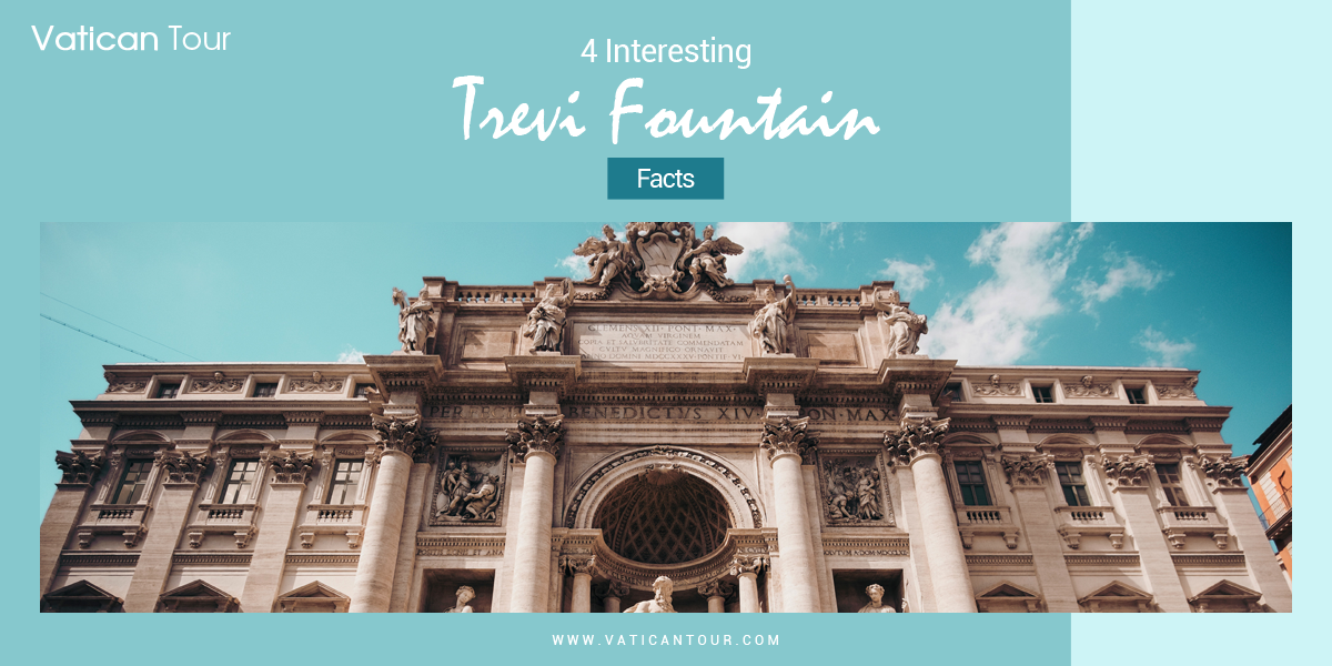 4 Interesting Trevi Fountain Facts