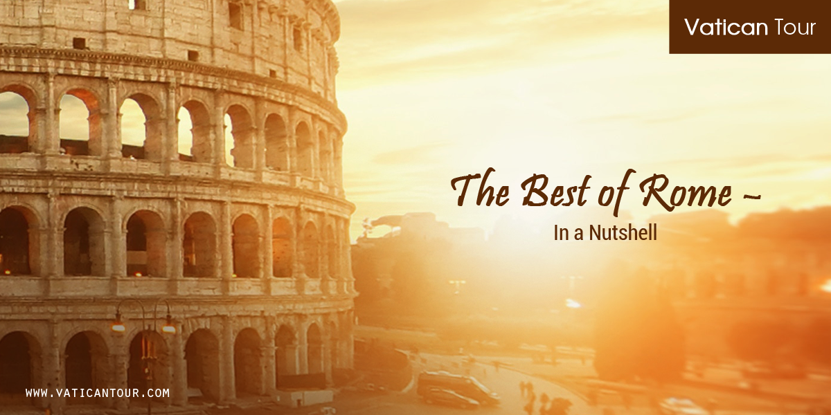 The Best of Rome – In a Nutshell