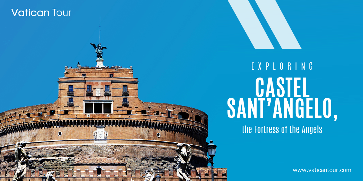 Exploring Castel Sant'Angelo, the Fortress of the Angels