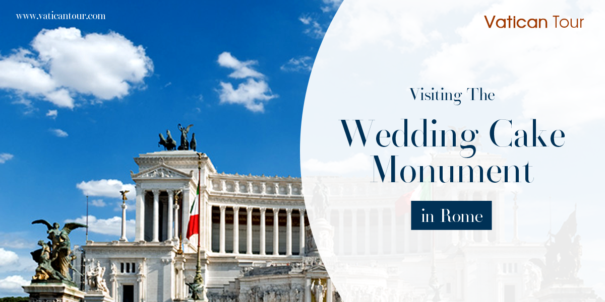 Visiting The Wedding Cake Monument in Rome