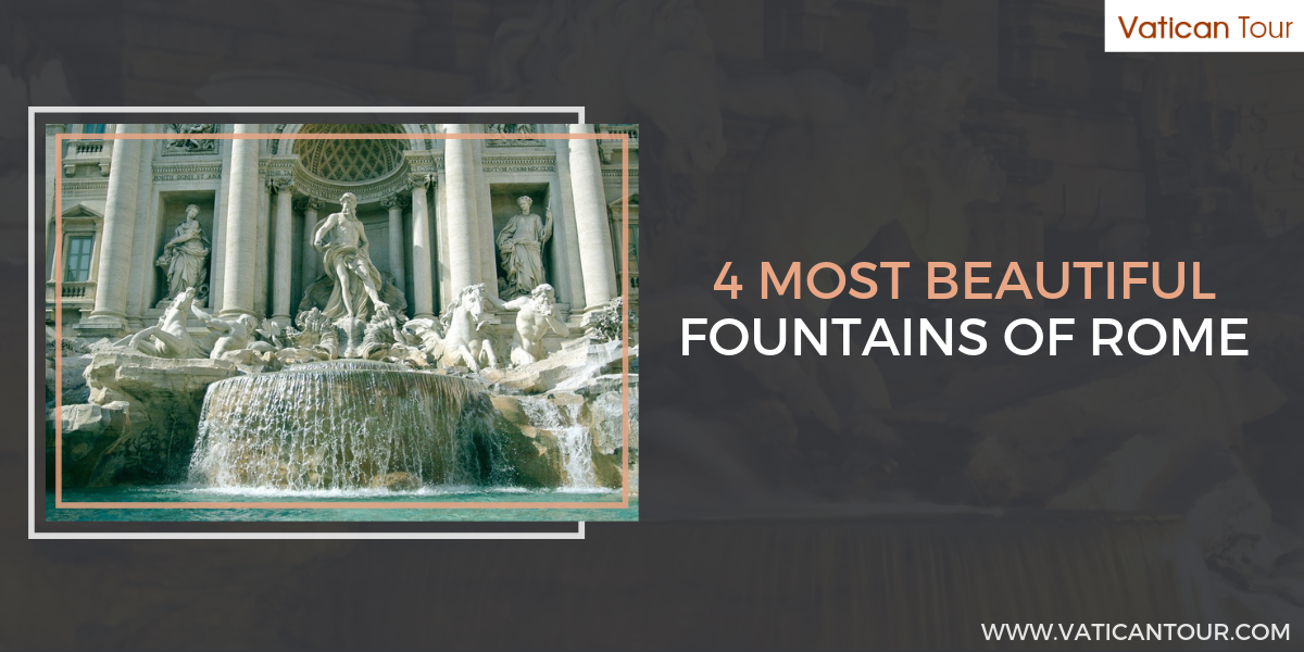 4 Most Beautiful Fountains of Rome