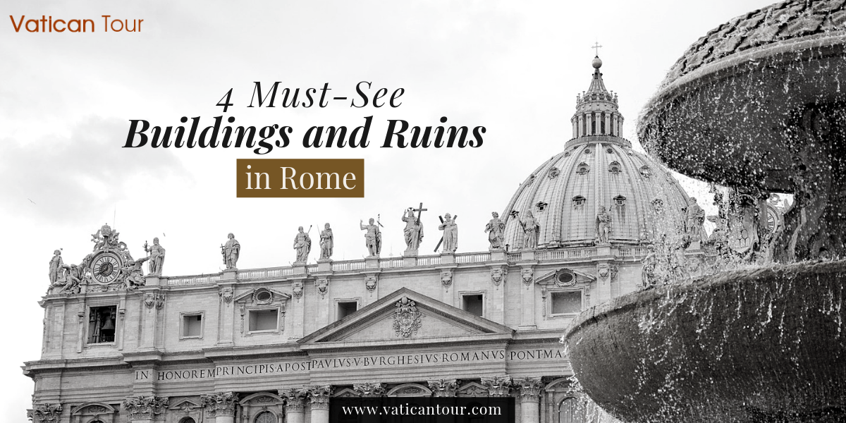 4 Must-See Buildings and Ruins in Rome