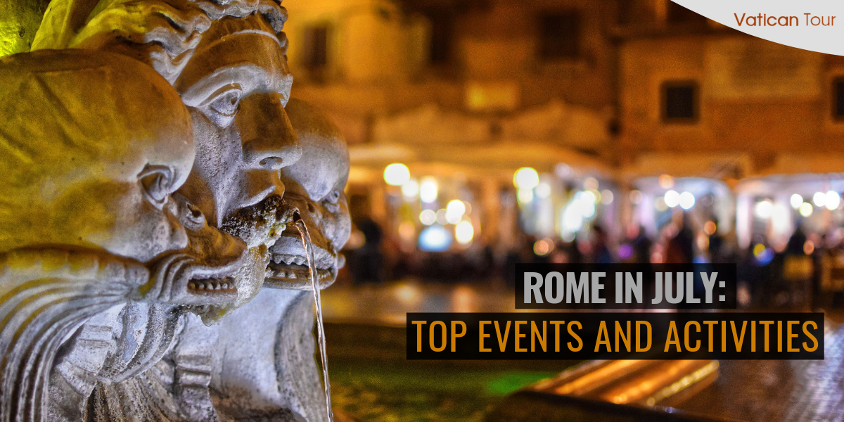 Rome in July: Top Events and Activities