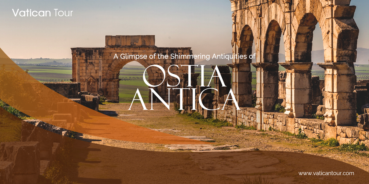 A Glimpse of the Shimmering Antiquities of Ostia Antica