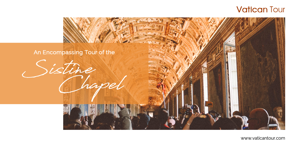 An Encompassing Tour of the Sistine Chapel