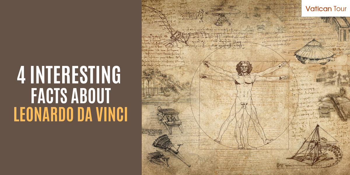 4 Interesting Facts about Leonardo Da Vinci