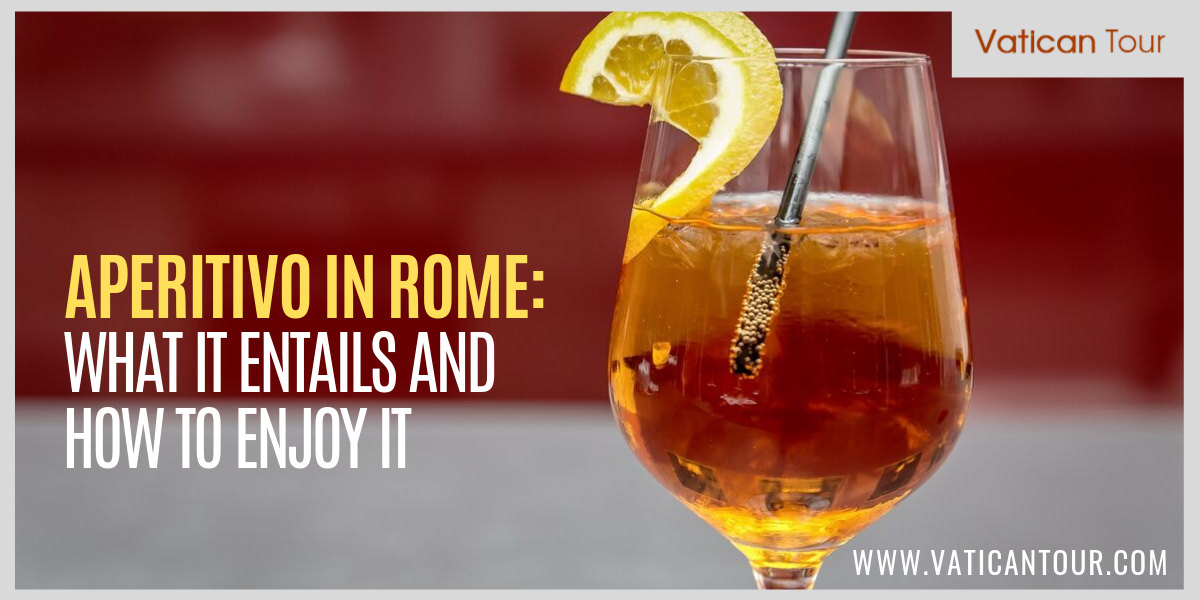 Aperitivo in Rome: What It Entails and How to Enjoy It