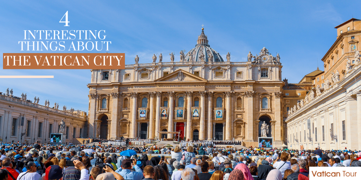 4 Interesting Things about the Vatican City