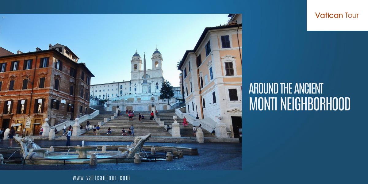 Around the Ancient Monti Neighborhood