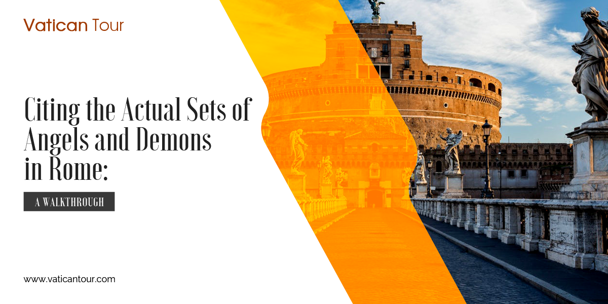 Citing the Actual Sets of Angels and Demons in Rome: A Walkthrough