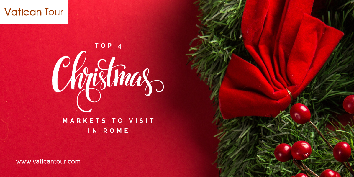 Top 4 Christmas Markets to Visit in Rome
