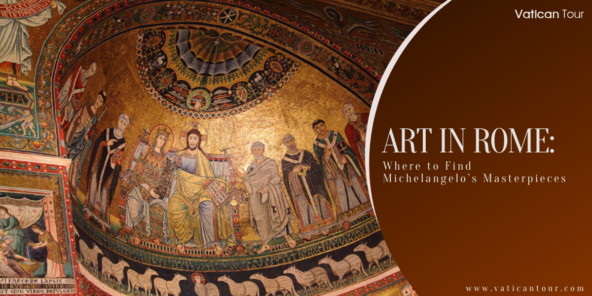 Art in Rome Where to Find Michelangelo's Masterpieces