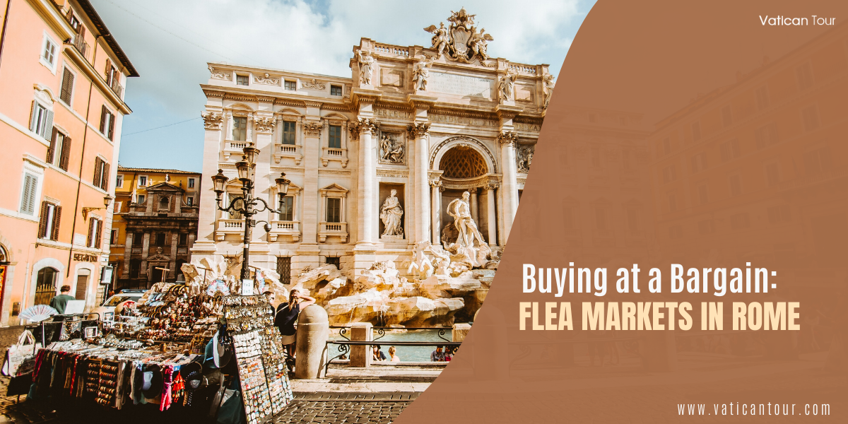 Buying at a Bargain: Flea markets in Rome
