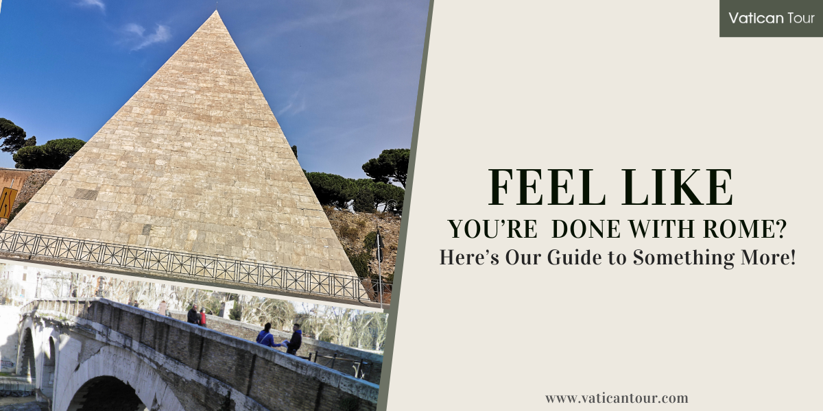 Feel like You're Done with Rome? Here's Our Guide to Something More!