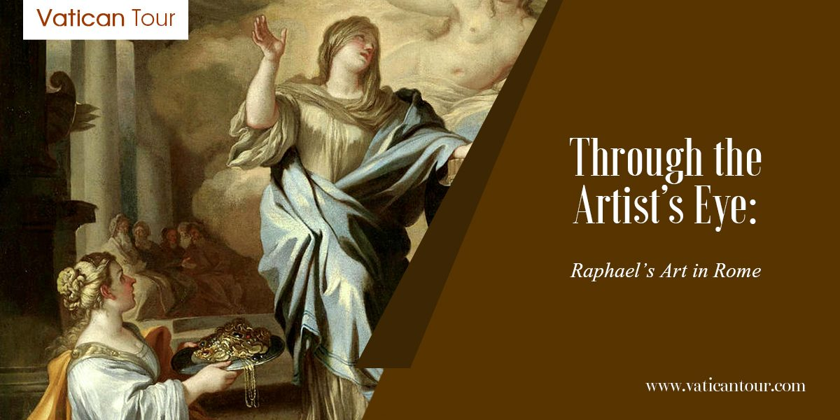 Through the Artist's Eye: Raphael's Art in Rome