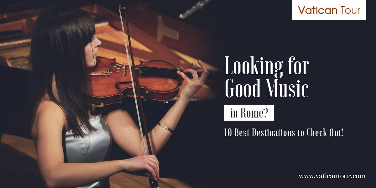 Looking for Good Music in Rome? 10 Best Destinations to Check Out!