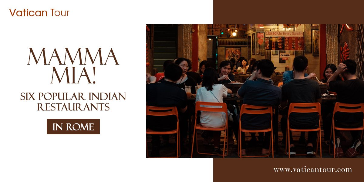 Mamma Mia! Six Popular Indian Restaurants in Rome