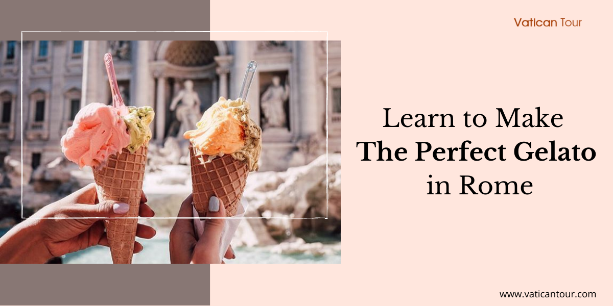 Learn to Make The Perfect Gelato in Rome